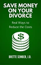 Save Money on Your Divorce: Real Ways to…