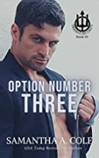 Option Number Three by Samantha A. Cole