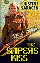 The Sniper's Kiss by Justine Saracen