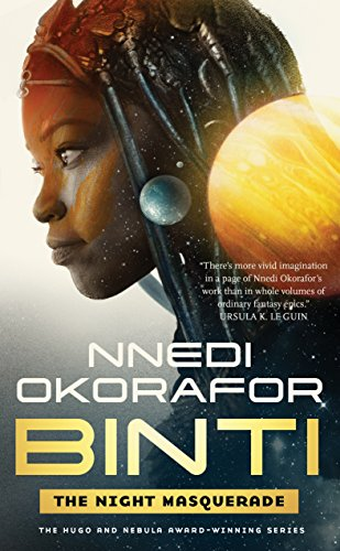 The Night Masquerade (Binti, #3) by Nnedi Okorafor