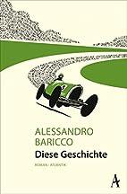 Diese Geschichte by Alessandro Baricco