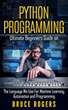 Python Programming: Ultimate Beginners Guide…