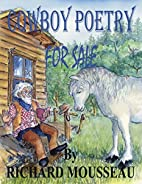 Cowboy Poetry for Sale by Richard Mousseau