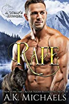 A Wolf's Hunger: Rafe by A. K. Michaels