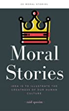 Moral Stories: Moral Stories : IDEA IS TO…