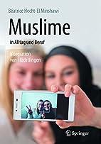 Muslime in Alltag und Beruf: Integration von…