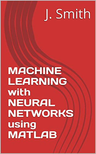 PDF] MACHINE LEARNING with NEURAL NETWORKS using MATLAB | Free