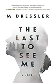 The Last to See Me: The Last Ghost Series,…