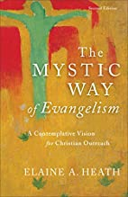 The Mystic Way of Evangelism: A…