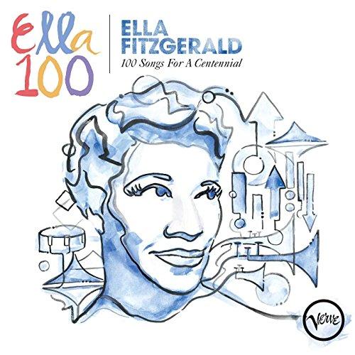 Ella Fitzgerald: 100 Songs for a Centennial