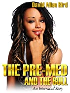 The Pre-Med and the Bull: An Interracial…