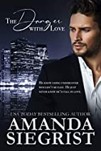 The Danger With Love by Amanda Siegrist