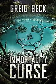 The Immortality Curse: A Matt Kearns Novel 3…