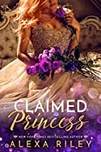 Claimed Princess (Princess Series Book 3) by…