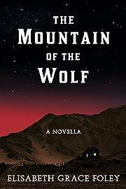 The Mountain of the Wolf av Elisabeth Grace…