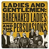 Ladies and Gentlemen: Barenaked Ladies & the Persuasions