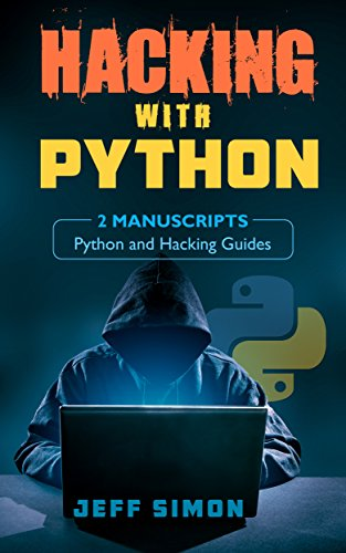 PDF] Hacking With Python: 2 Manuscripts: Python and Hacking Guides