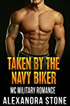 Taken by the Navy Biker by Alexandra Stone