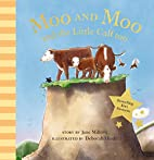 Moo and Moo and the Little Calf too by Jane…