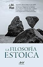 La filosofía estoica by John Michael Rist