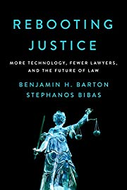 Rebooting Justice: More Technology, Fewer…