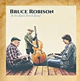 Bruce Robison & The Back Porch Band (2017)