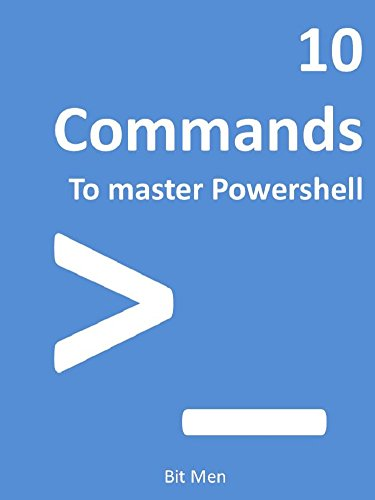 10 Commands to Master Powershell: All the basic commands you need to know to master Powershell (English Edition)