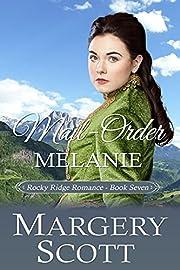 Mail-Order Melanie (Rocky Ridge Romance Book…