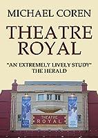 Theatre Royal by Michael Coren