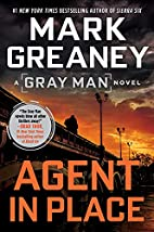 Agent in Place (Gray Man Book 7) by Mark…