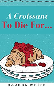 A Croissant to Die For… (A Jenna Dubois…