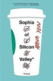 Sophia of Silicon Valley: A Novel av Anna…