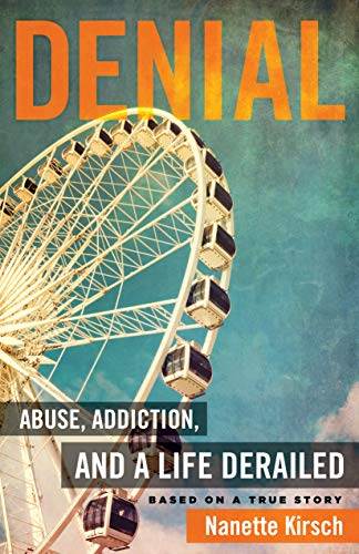 Book Cover - Denial: Abuse, Addiction and a Life Derailed