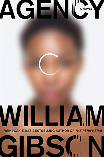 Agency (The Peripheral #2) by William Gibson