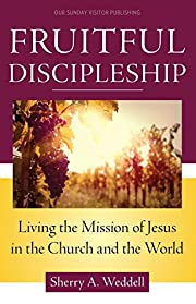 Fruitful Discipleship: Living the Mission of…