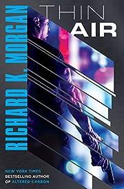Thin Air: A Novel por Richard K. Morgan