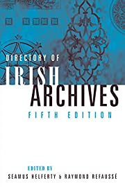 A directory of Irish archives: 5th edition…