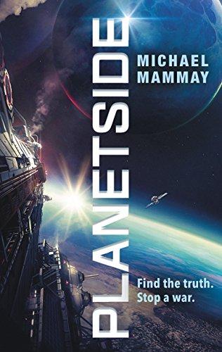 Planetside (Planetside #1) by Michael Mammay