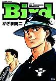 Bird : 1 (アクションコミックス)