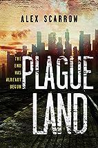 Plague Land (Remade) by Alex Scarrow