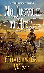 No Justice in Hell (A John Hawk Western Book…