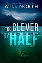 Too Clever By Half (A Davies & West Mystery…