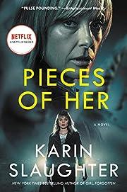 Pieces of Her: A Novel av Karin Slaughter