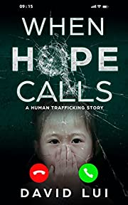 When Hope Calls: Based on a True Human…