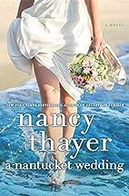 A Nantucket Wedding: A Novel by Nancy Thayer
