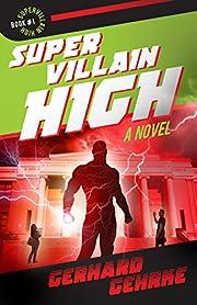 Supervillain High – tekijä: Gerhard…