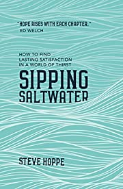 Sipping Saltwater: How to find lasting…