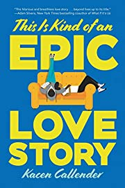 This Is Kind of an Epic Love Story de Kacen…