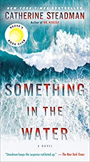 Something in the Water: A Novel de Catherine…