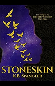 Stoneskin: Prequel to the Deep Witches…